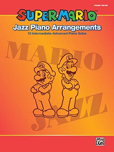 Super Mario Jazz Piano Arrangements | pending | Buch: 15 Intermediate--Advanced Piano Solos