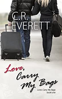 Love, Carry My Bags by [C.R. Everett]