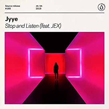 Stop And Listen (feat. JEX)