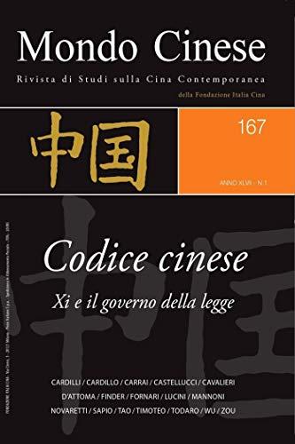 Mondo Cinese 167 - Codice Cinese. Xi e il governo della legge (Italian Edition)