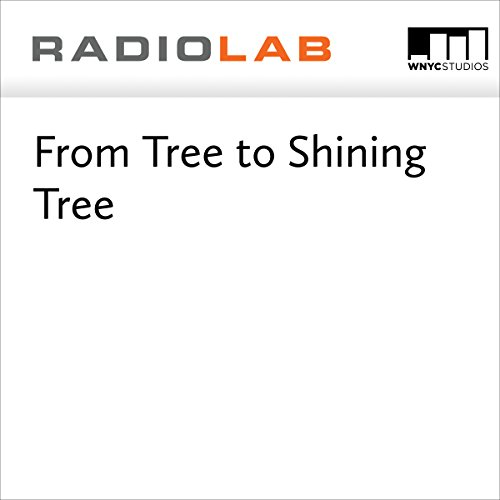 From Tree to Shining Tree  audiobook cover art