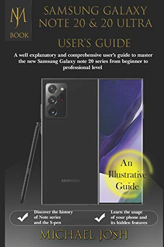 SAMSUNG GALAXY NOTE 20 & N0TE 2O ULTRA USERS GUIDE: A well explanatory and comprehensive user's guide to master the new Samsung Galaxy Note 20 series from beginner to professional level