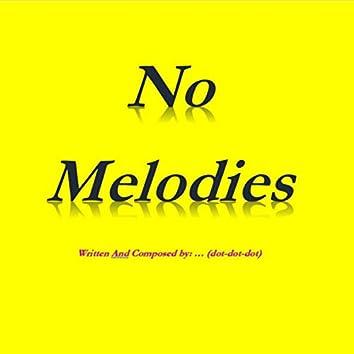 No Melodies