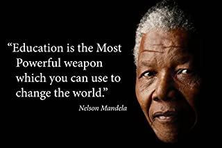 Nelson Mandela quote poster high quality print 24x16 saying Education is the most powerful weapon which you can use to change the world Young N Refined(Fine Paper)