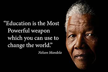Nelson Mandela quote poster high quality print 24x16 saying Education is the most powerful weapon which you can use to change the world Young N Refined Fine Paper