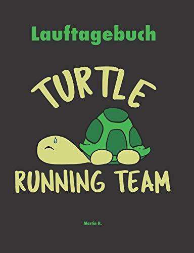 Lauftagebuch - Turtle Running Team: Erschöpfte Schildkröte. Notizbuch zur Dokumentation und Analyse deiner Jogging Läufe I Running Tagebuch für Jogger ... Jahr in einem Buch. Format ca. 19 x 25cm