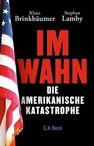 Buchseite und Rezensionen zu 'Im Wahn: Die amerikanische Katastrophe' von Klaus Brinkbäumer