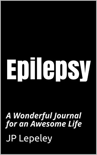 Epilepsy: A Wonderful Journal for an Awesome Life (English Edition)