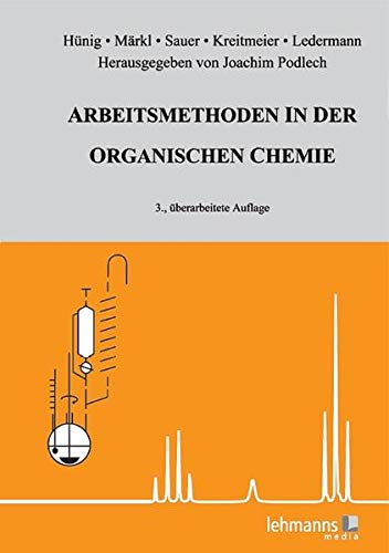 Arbeitsmethoden in der organischen Chemie: Mit Einführungsprogramm