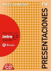 Proyecto Intro 2.0 Presentaciones / Project Intro 2.0 Presentations: Nivel Avanzado para Windows, Vista y Software Libre / Advence Level for Windows, Vista and Free Software