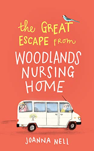The Great Escape from Woodlands Nursing Home: Another gorgeously uplifting novel from the author of the bestselling THE SINGLE LADIES OF JACARANDA RETIREMENT VILLAGE by [Joanna Nell]
