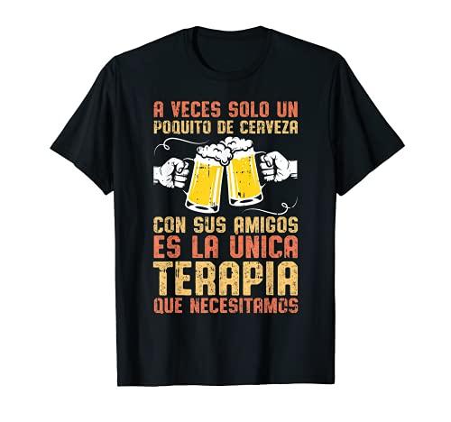 A Veces Solo Un Poquito De Cerveza Bar Amigos Hombre Regalo Camiseta