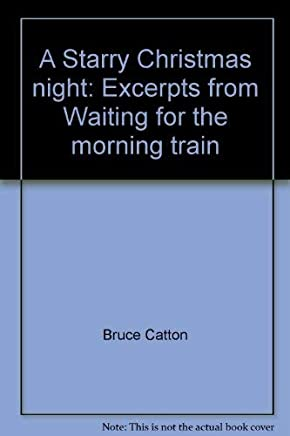 A Starry Christmas night: Excerpts from Waiting for the morning train