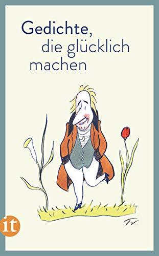 Gedichte, die glücklich machen (insel taschenbuch)