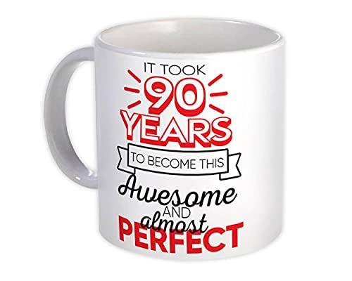 90 års födelsedag : Gåva Mugg : att bli denna fantastiska nästan perfekta nittio