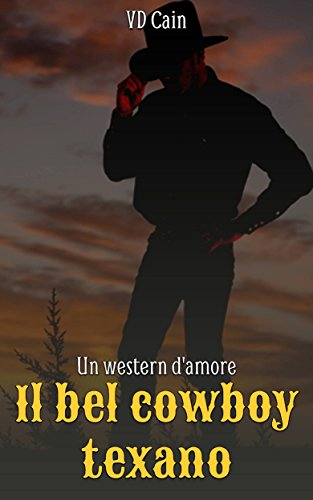 Il bel cowboy texano - Un western d'amore (Italian Edition)