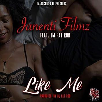 Like Me (feat. DJ Fat Rob)