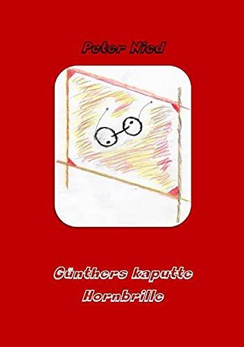 Günthers kaputte Hornbrille: Gedichte und Geschichten