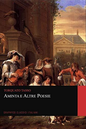 Aminta e Altre Poesie (Graphyco Classici Italiani)