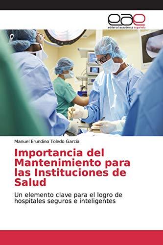 Importancia del Mantenimiento para las Instituciones de Salud: Un elemento clave para...