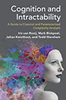 Cognition and Intractability: A Guide to Classical and Parameterized Complexity Analysis