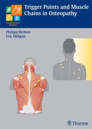 Trigger Points and Muscle Chains in Osteopathy: Complementary Medicine (Complementary Medicine (Thieme Hardcover))