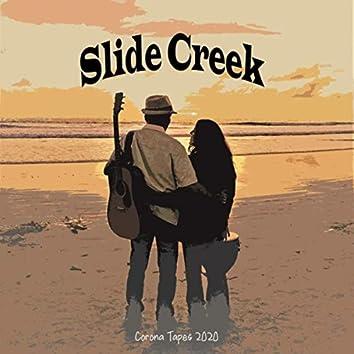 Slide Creek Corona Tapes 2020