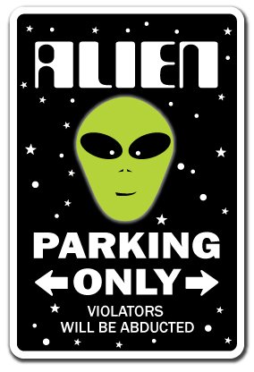 "Alien Sign Parking Space Aliens UFO Area 51 Science Fiction | Indoor/Outdoor | 14"" Tall"
