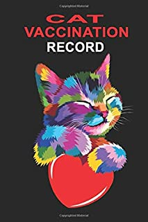 Cat Vaccination Record: Pet Cats Medical Log & Schedule of Vaccinations| Effective Tracking of Immunization Shots for Cats...