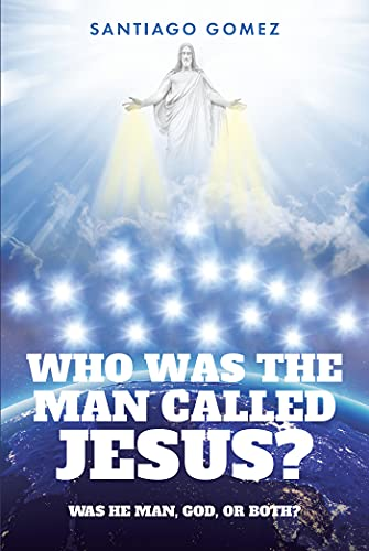 Who Was the Man Called Jesus? (English Edition)