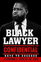 Black Lawyer Confidential: Keys to Success