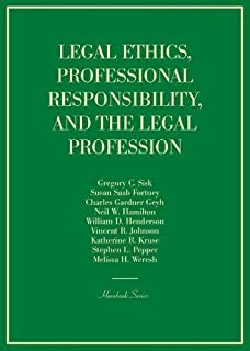 Legal Ethics, Professional Responsibility, and the Legal Profession