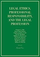 Legal Ethics, Professional Responsibility, and the Legal Profession (Hornbooks)
