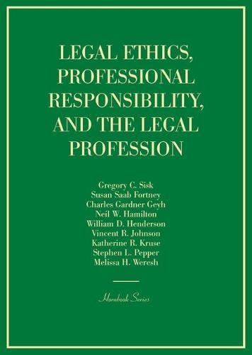 Compare Textbook Prices for Legal Ethics, Professional Responsibility, and the Legal Profession Hornbooks 1 Edition ISBN 9781634605113 by Sisk, Gregory,Fortney, Susan,Geyh, Charles,Hamilton, Neil,Henderson, William,Johnson, Vincent,Kruse, Katherine