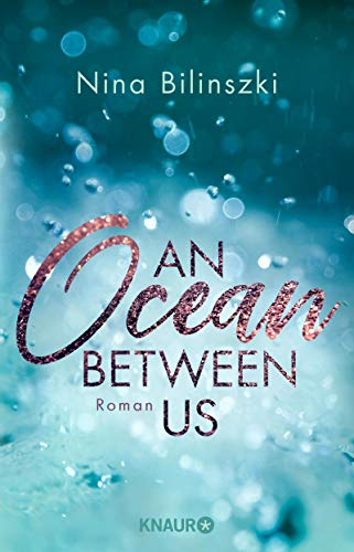 An Ocean Between Us: Roman (Between Us-Reihe 1)
