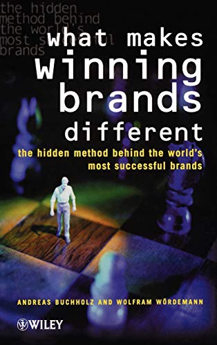 What Makes Winning Brands Different: The Hidden Method Behind the World\'s Most Successful Brands (J-B Ed: Test Prep)