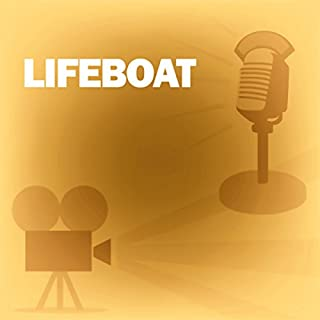 Lifeboat (Dramatized)     Classic Movies on the Radio              By:                                                                                                                                 Screen Director's Playhouse                               Narrated by:                                                                                                                                 Tallulah Bankhead,                                                                                        Jeff Chandler,                                                                                        Alfred Hitchcock                      Length: 58 mins     5 ratings     Overall 4.8