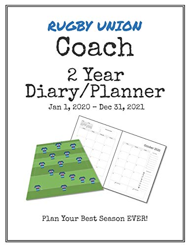Rugby Union Coach 2020-2021 Diary Planner: Organize all Your Games, Practice Sessions & Meetings with this Convenient Monthly Scheduler