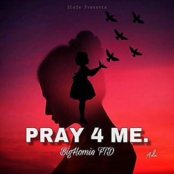Pray 4 Me (Freestyle)