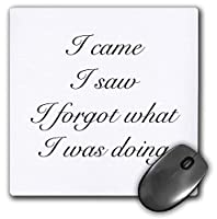 3dRose Mouse Pad Image of I Came I Saw I Forgot What I was Doing Quote - 8 by 8-Inches (mp_305310_1) [並行輸入品]