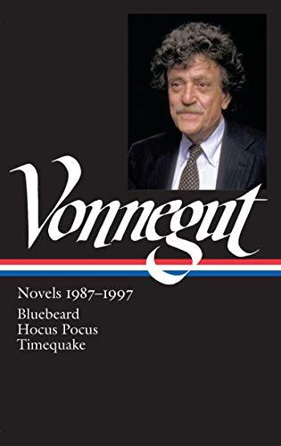 Kurt Vonnegut: Novels 1987-1997 (LOA #273): Bluebeard / Hocus Pocus / Timequake (Library of America Kurt Vonnegut Editio
