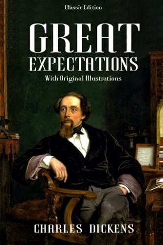 Great Expectations: by Charles Dickens with Original Illustrations