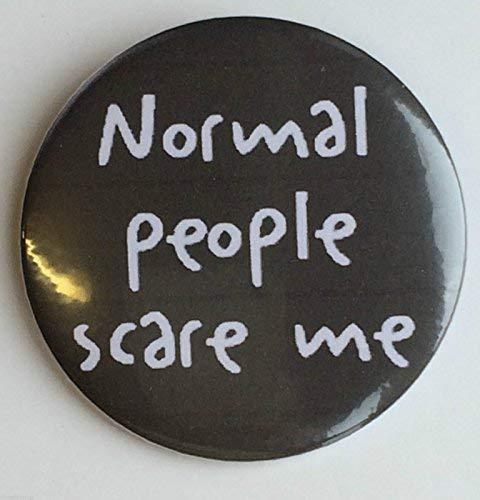 Inscription Normal People Scare Me 59 mm-Miroir Fantaisie à l'arrière