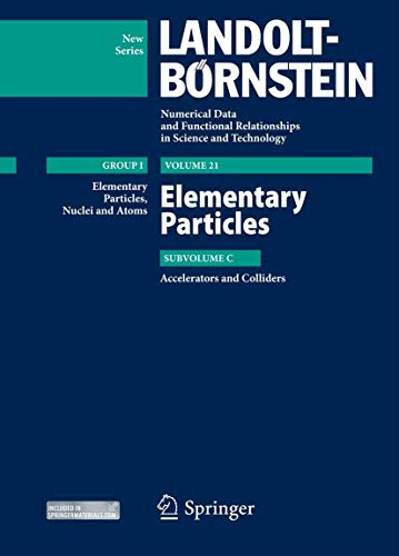 Elementary Particles - Accelerators and Colliders (Landolt-Börnstein: Numerical Data and Functional Relationships in Science and Technology - New Series (21C))