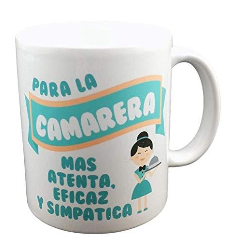 Taza Frase para LA Camarera MAS ATENTA, EFICAZ Y SIMPATICA Regalo Camarera.Taza Original