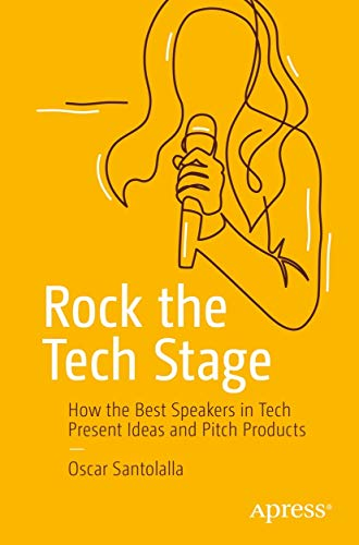 Rock the Tech Stage: How the Best Speakers in Tech Present Ideas...