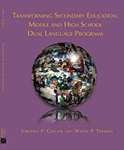 Transforming Secondary Education: Middle and High School Dual Language Programs