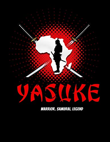 Yasuke: Warrior. Samurai. Legend: 120 Paged Lined Journal Gift for Samurai and and African Warrior Fans
