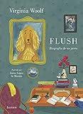 Flush: Biografía de un perro (Lumen Gráfica)