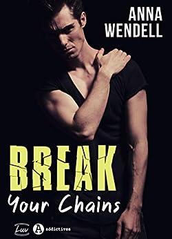 Break Your Chains par [Anna Wendell]